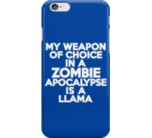 My weapon of choice in a Zombie Apocalypse is a llama iPhone Case/Skin