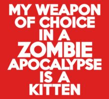 My weapon of choice in a Zombie Apocalypse is a kitten Kids Clothes