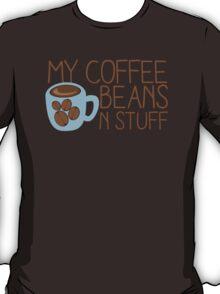 My Coffee beans n stuff T-Shirt