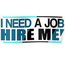 I Need a Job Poster