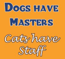Dogs have Masters      Cats have Staff by Buckwhite
