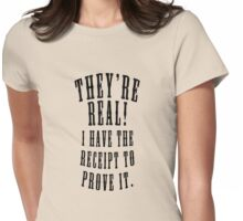 They're Real Womens Fitted T-Shirt