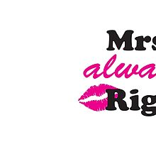 Mrs Always Right by mccdesign