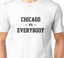 Chicago vs Everybody Unisex T-Shirt