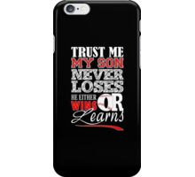 Trust Me My Son Never Loses He Either Wins Or Learns - Baseball Mom Tshirt iPhone Case/Skin