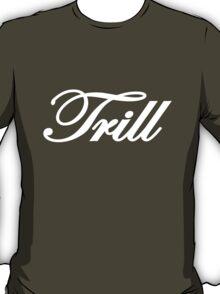Trill Tee T-Shirt