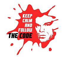 Keep Calm And Follow The Code by drtees