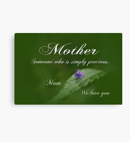 Mothers Day ~ Precious Canvas Print