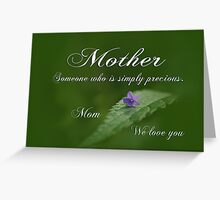 Mothers Day ~ Precious Greeting Card
