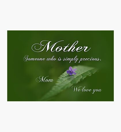 Mothers Day ~ Precious Photographic Print