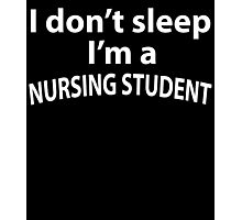 i don't sleep i'm a nursing student Photographic Print