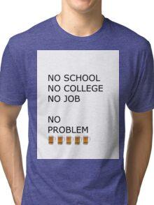 NO PROBLEM Tri-blend T-Shirt
