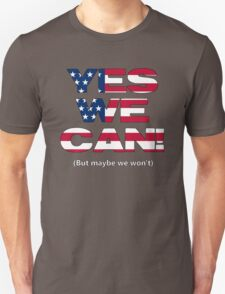 Yes we can't? T-Shirt