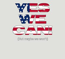 Yes we can't? Unisex T-Shirt