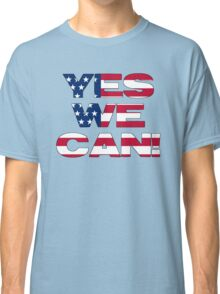 Yes we can! Classic T-Shirt