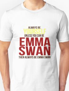 Always Be Yourself . . Unless You Can Be Emma Swan T-Shirt