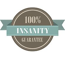 100% INSANITY GUARANTEE BADGE Photographic Print