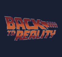 Back To Reality T-Shirt