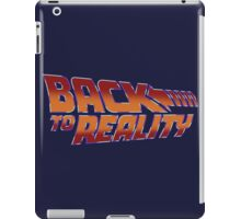 Back To Reality iPad Case/Skin