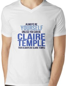 Always Be Yourself . . Unless You Can Be Claire Temple Mens V-Neck T-Shirt