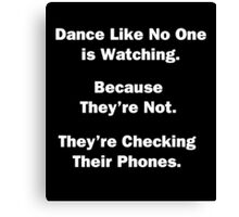 Dance Like No One is Watching. Canvas Print
