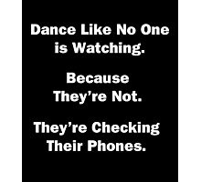 Dance Like No One is Watching. Photographic Print