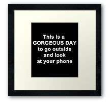This is a Gorgeous Day Framed Print