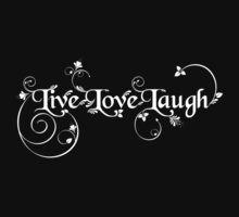 Love Live Laugh by M a r i e B a r c i a