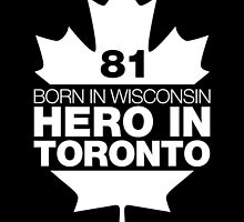 BORN IN WISCONSIN HERO IN TORONTO by birthdaytees