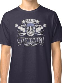 Call Me Captain! Classic T-Shirt