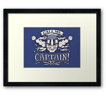 Call Me Captain! Framed Print