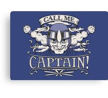 Call Me Captain! Canvas Print