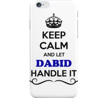 Keep Calm and Let DABID Handle it iPhone Case/Skin