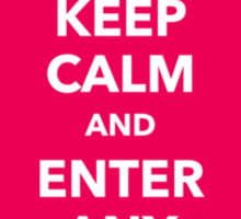 Keep calm and enter any text Sticker