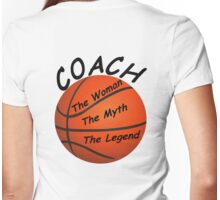 Basketball Coach - The Woman - The Myth - The Legend Womens Fitted T-Shirt