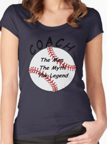 Baseball / Softball Coach - The Man - The Myth - The Legend Women's Fitted Scoop T-Shirt