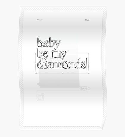 Baby Be My Diamonds Poster