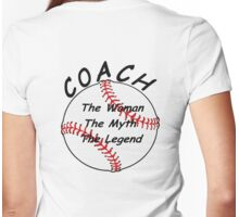 Baseball / Softball Coach - The Woman - The Myth - The Legend. Womens Fitted T-Shirt