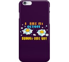Sunny-side Up! iPhone Case/Skin