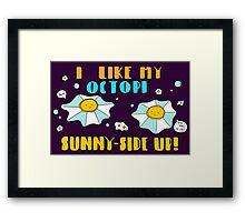 Sunny-side Up! Framed Print
