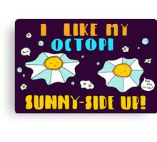 Sunny-side Up! Canvas Print