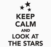 Keep calm and look at the stars by Designzz