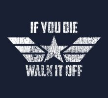 If You Die Walk It Off T-Shirt