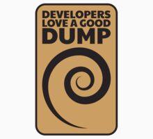 Developers love a good dump T-Shirt