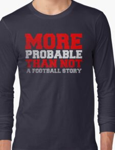 More Probable than not Long Sleeve T-Shirt