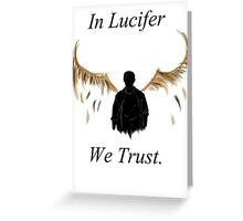 In Lucifer We Trust (Wings) Greeting Card