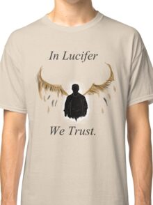 In Lucifer We Trust (Wings) Classic T-Shirt