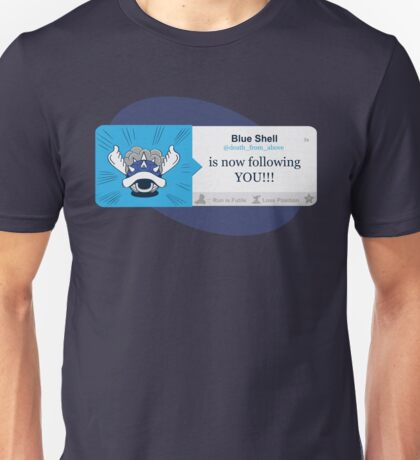 Blue Shell Is Following You Unisex T-Shirt