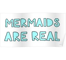 Mermaids are Real Poster