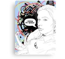 I Know My Words Metal Print